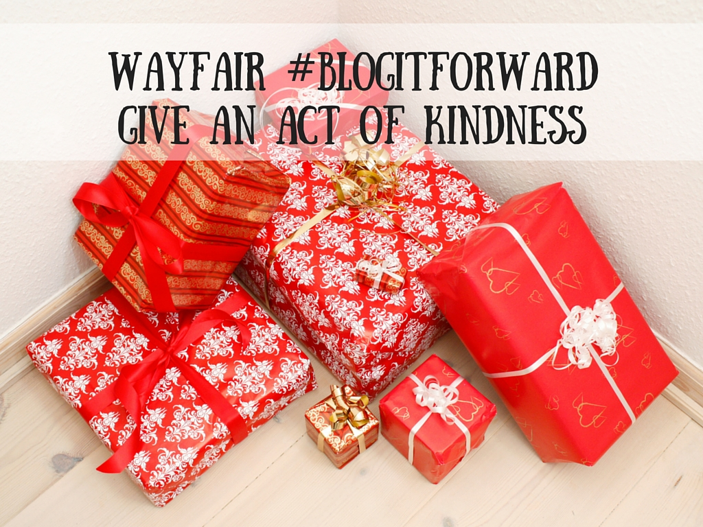 Wayfair #BLOGITFORWARDGive an act of Kindness