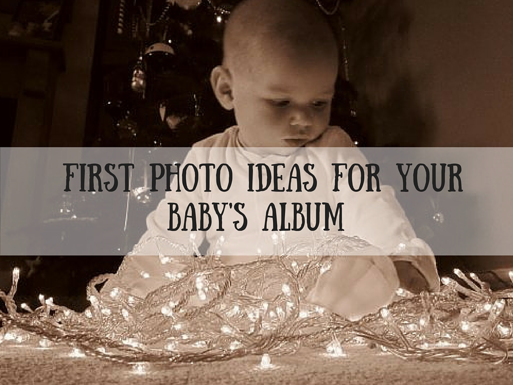 First photo ideas for yourBaby's Photo Album