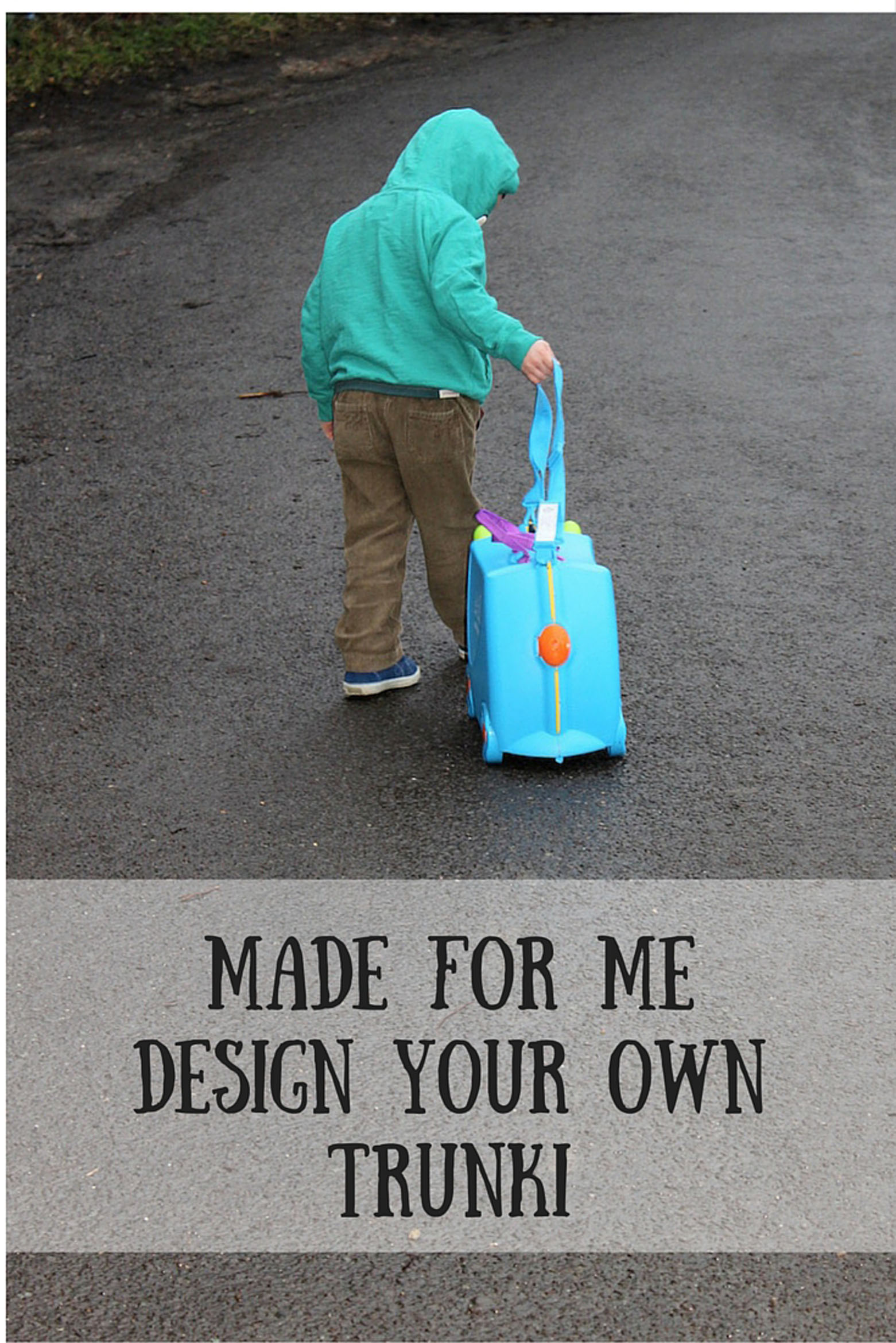Made for MeDesign your own Trunki