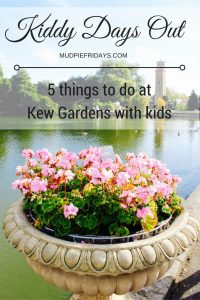 5 things to do at Kew gardens with kids