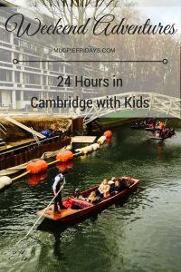 24 hours in Cambridge with Kids