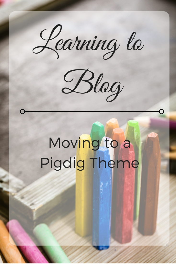 Moving to a Pigdig Theme