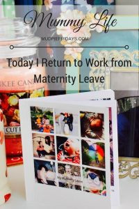 Today I Return to Work from Maternity Leave