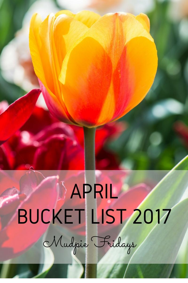 April Bucket List 2017